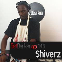 Shiverz – GetDarkerTV 145 – 29.05.2012