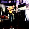 Whole of My Life (Live in Chiswick)