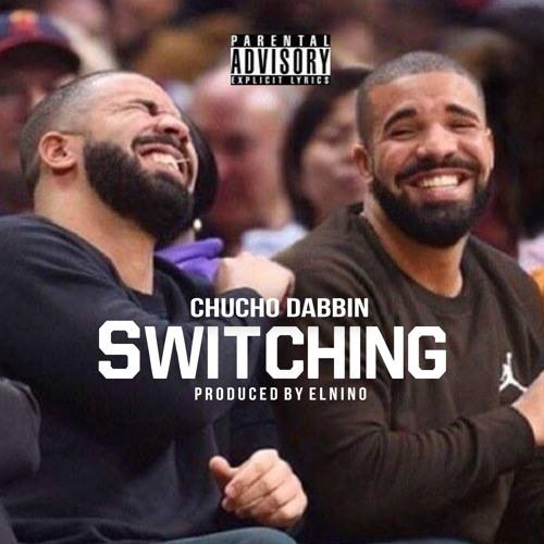 "Chucho Dabbin - ""Switching"" (Produced By El Nino)"