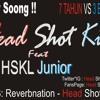 7tahun VS 3bulan Feat HSKL JUNIOR