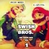 Swish Bros. ~ Provolone ~ K-Spitta & Swish Mobbi