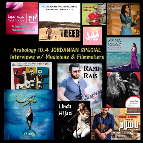 Arabology 10.4 [Jordanian Indie Music + Interviews w/ Filmmakers 2016]