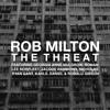 The Threat - Rob Milton (produced by Georgia Anne Muldrow)