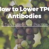 How to Lower TPO Antibodies: 5 Tips I use in my Practice