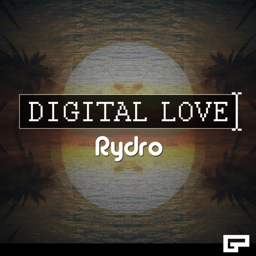 Rydro - Digital Love EP (REMIX COMPETITION IN DESCRIPTION)