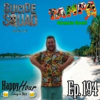 Episode 194 - TBCC, Suicide Squad & Duce In Jamaica