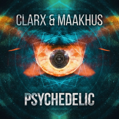 Clarx & Maakhus - Psychedelic [FREE DOWNLOAD]