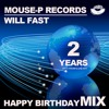 Will Fast - [Happy Birthday MOUSE-P Records]
