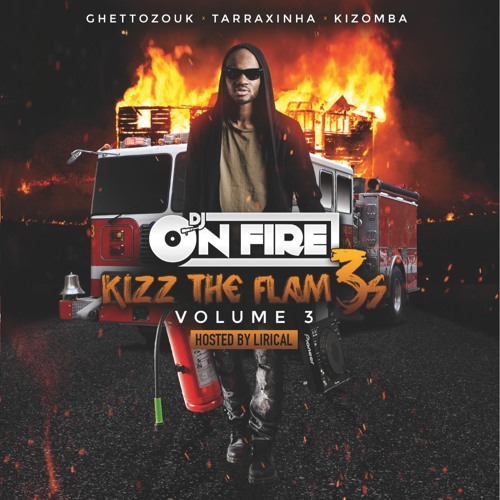 Kizz The Flam3s Vol.3: Can't Stop The Fire