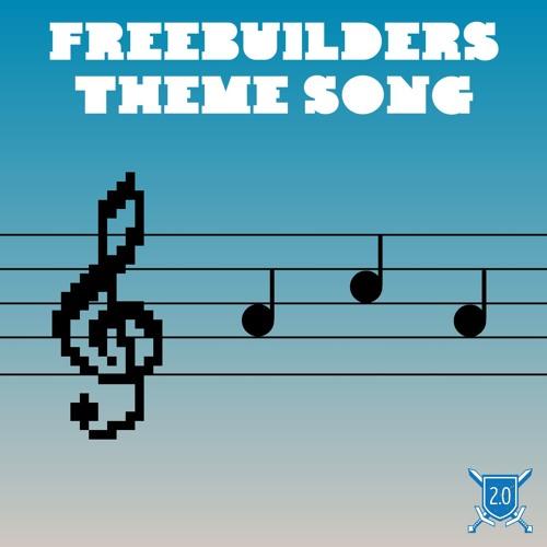 Freebuilders Theme Song