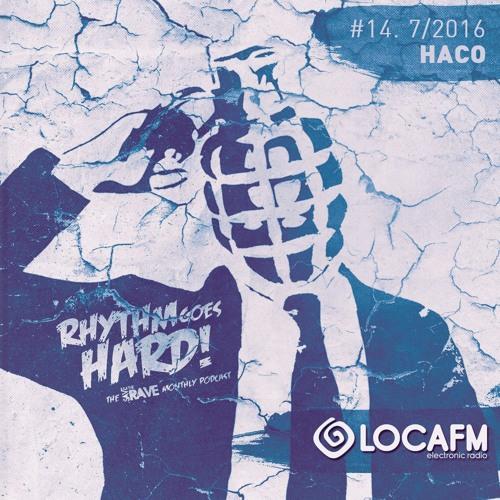 Rhythm Goes Hard! #14 (SaveTheRave Podcast @ LOCA FM Hard) Mixed By Haco