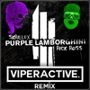 Skrillex x Rick Ross - Purple Lamborghini (Viperactive Flip) [THANKS FOR 1K]