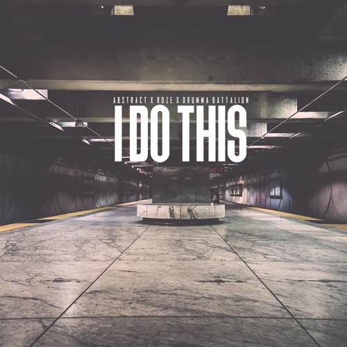 Abstract - I Do This (ft. Roze) Prod By Drumma Battalion