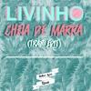 LIVINHO - CHEIA DE MARRA (NATHAN LUCAS REMIX) Portada del disco