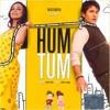 Hum Tum Remix Sample