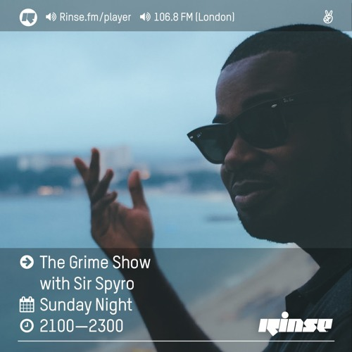 Rinse FM Podcast - The Grime Show w/ Sir Spyro - 14th August 2016