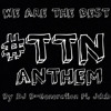 DJ B-Generation - We Are The Best TTN Music Anthem Ft. Jdub