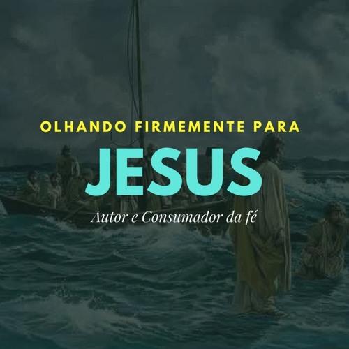 Olhando Firmemente para Jesus