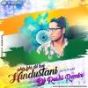 Phir Bhi Dil Hai Hindustani (Dutch Mix) - DJ Rushi