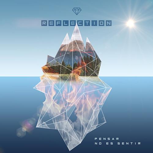 Reflection - Pensar No Es Sentir (An Eloquent Remix)