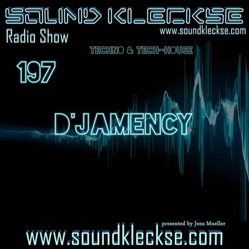 Sound Kleckse Radio Show 0197 - D'Jamency - 08.08.2016