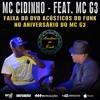 MC Cidinho - Feat. MC G3 > DVD Acústicos do Funk