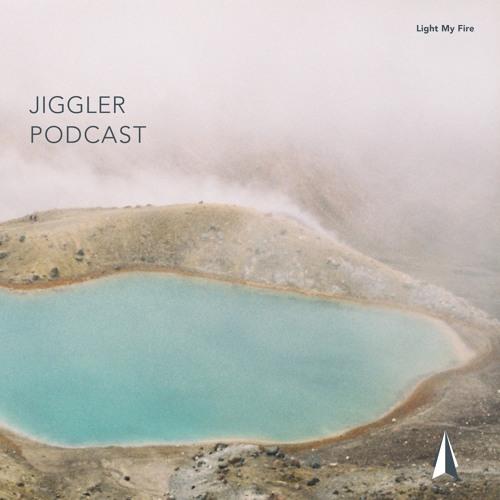 Light My Fire ▲ Podcast 003 △ Jiggler