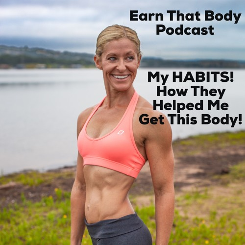 #20 How THESE Habits Helped Me Get & Maintain This Body!