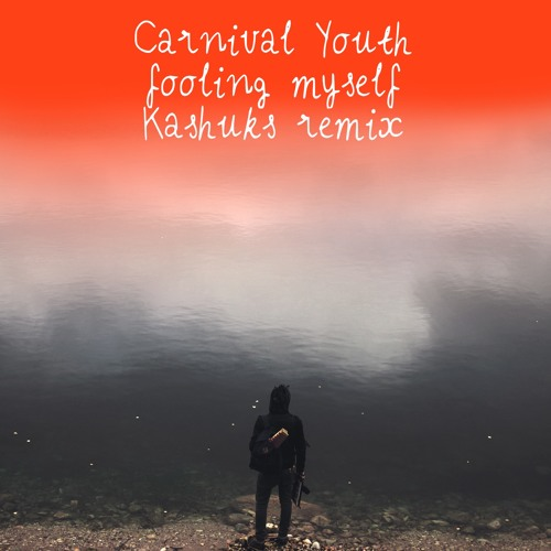 Carnival Youth - Fooling Myself (Kashuks remix)