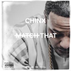 "Chinx ""Match That"""