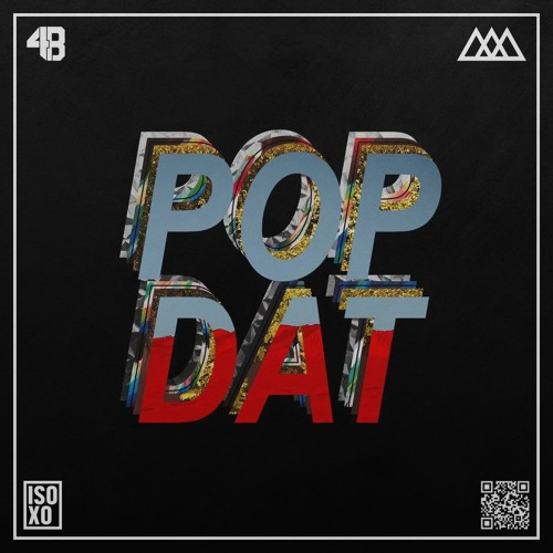 4B X Aazar - Pop Dat (ISOxo Flip)