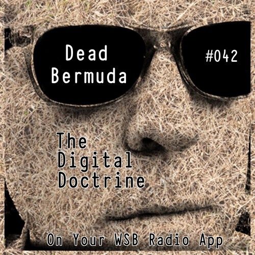 The Digital Doctrine #042 - Dead Bermuda