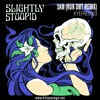 Slightly Stoopid - 2AM (RUN DMT 4/20 Remix)[EXCLUSIVE DL]