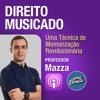 Direito Musicado / Uma Técnica de Memorização Revolucionária / Professor Mazza mp3