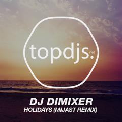 DJ DimixeR - Holidays (Mijast Remix)