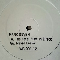 Mark Seven - The Fatal Flaw In Disco (U-4-Ria Mix)