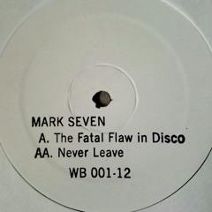 MARK SEVEN - The Fatal Flaw in Disco (u-4-ria)