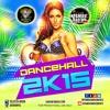 Download DanceHall 2K15 - INFAMOUSRADIO.COM Mp3