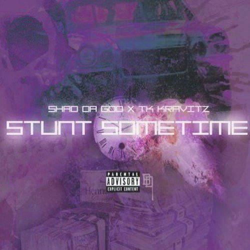 Shad Da God - Stunt Sometimes (Feat. TK Kravitz)prod by Joe Mclaren & Wheezy