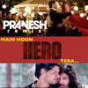 Main Hoon Hero Tera (Pranesh Remix) - Instrumental