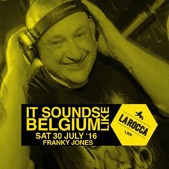 FRANKY JONES @ IT SOUNDS LIKE BELGIUM (30.07.16 - LA ROCCA) Warming Up Set