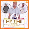 Wizzy Rapper Ft. Stamina x Country Boy x Joh Maker - My Time | DJ Mtes
