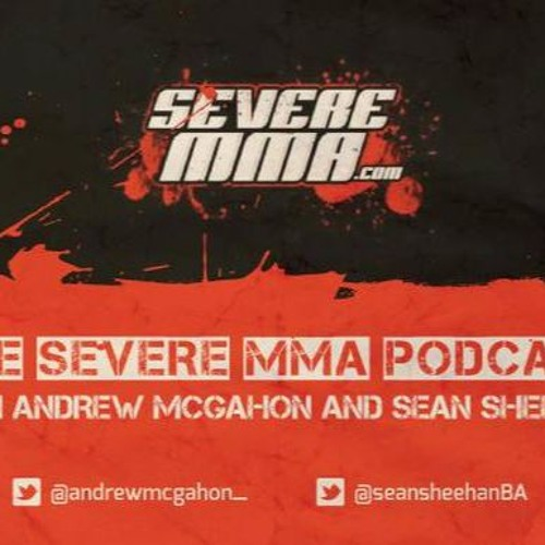 Episode 81 - Severe MMA Podcast