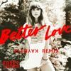 Foxes - Better Love (ELENKAY Remix)