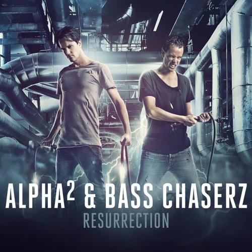 Alpha² & Bass Chaserz - Resurrection