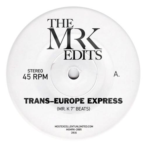 "The Mr. K Edits - Trans-Europe Express [MXMRK-2005] 7"" Preview (128k)"