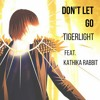Tigerlight ft. Kathika Rabbit - Don't Let Go (Love)