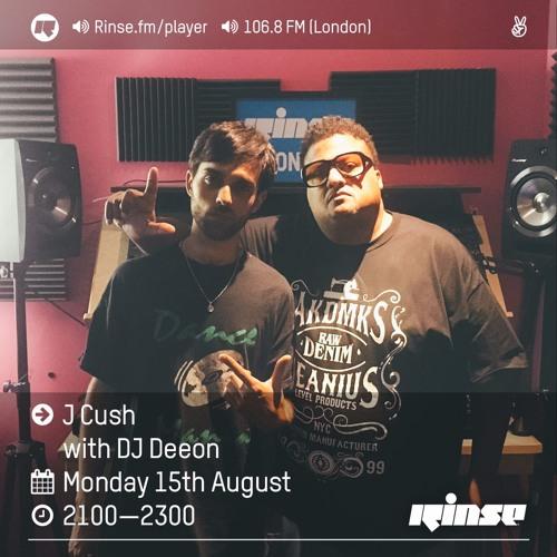 Rinse FM Podcast - J Cush w/ DJ Deeon - 15th August 2016