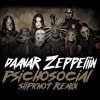 Daavar & Zeppeliin - Psychosocial (Slipknot Remix)[FREE DOWNLOAD]