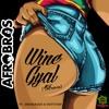 Afro Bros - Wine Gyal (Ash Remix)